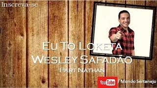 Eu To Loketa - Wesley Safadão |Mundo Sertanejo|