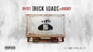 Offset & Lil Yachty - Truck Loads