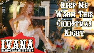 Ivana - Keep Me Warm This Christmas Night (Original Song & Official Music Video)