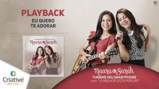 Naara e Sarah - Eu Quero Te Adorar (Play Back)