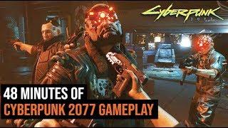 48 Minutes of Cyberpunk 2077 Gameplay