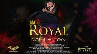 """Royal - Nah Let Go """"2017 Soca"""" (Trinidad & Tobago) [ Vaudioproduction ]"""