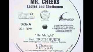 Mr. Cheeks ft. Truth Hurts- It's Alright  -Instrumental-