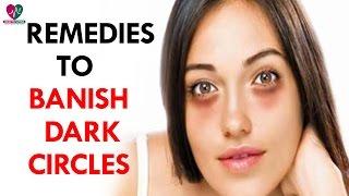 Remedies To Banish Dark Circles - Health Sutra