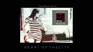 """Heart Of the City"" Yung Berg ft. Mia Rey"