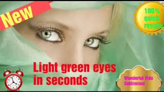 Get light green eyes in seconds