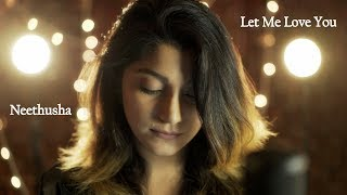 Let Me Love You | Justin Beiber | DJ Snake Female Cover by Neethusha & Joshua Paulmer