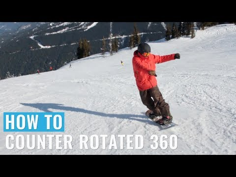 How To Counter Rotated 360 On A Snowboard