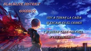 Blacklite District - Goodbye [Sub-Español-English]