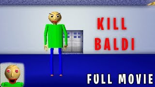 Monster School : KILL BALDI (FULL MOVIE)