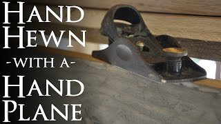 Add a Hand Hewn Look to Lumber with a Hand Plane