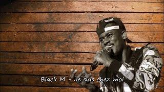 Black M - Je suis chez moi Paroles