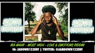 Iba Mahr - Most High - Audio - Love & Emotions Riddim [Brixton Music Group] - 2014