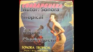 CHARANGUERA - Sonora Tropical