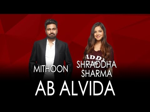 Ab Alvida Lyrics - Jammin' | Shraddha Sharma, Mithoon