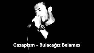 Gazapizm - Bulacağız Belamızı (2009)