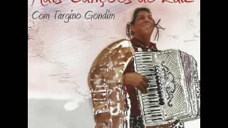 Targino Gondim- Alegria Pé de Serra - Mais Canções de Luiz com Targino Gondim- Oficial