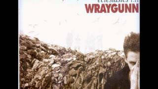 Wraygunn - Drunk or Stoned