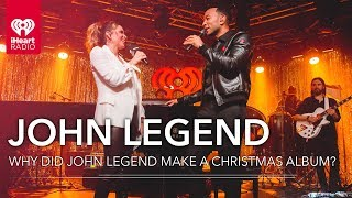 Why Did John Legend Make A Christmas Album? | iHeartRadio Live