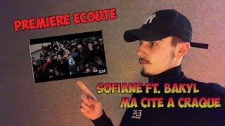 SOFIANE ft. BAKYL - MA CITÉ A CRAQUÉ [PREMIÈRE ECOUTE] #JeSuisPasséChezSo