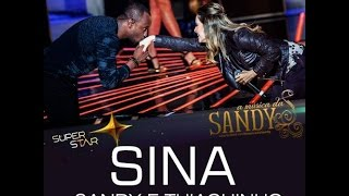 Sina - Sandy e Thiaguinho (SuperStar 14/06/15) [Áudio]