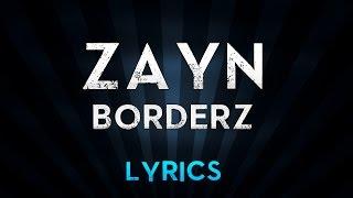 ZAYN - BoRdErZ (Lyrics)