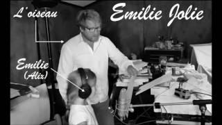 Emilie Jolie (avec ma fille Alix, amateurs)