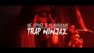 QC Spinz x Flankaboi - Trap Ninjas (Official Video)