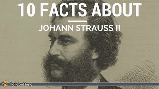 Strauss II - 10 facts about Johann Strauss II | Classical Music History