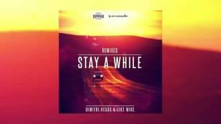Dimitri Vegas & Like Mike - Stay A While (ANGEMI Remix)