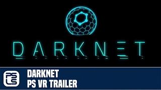 Darknet PlayStation VR Trailer (PSVR)