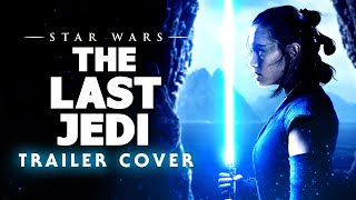 Star Wars: The Last Jedi | Teaser Trailer Music [HQ] [HD]