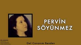 Pervin Söyünmez - Gel Cananım Benden [ Gel Cananım © 2004 Kalan Müzik ]