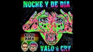 NOCHE Y DE DIA - VALO & CRY afro rmx