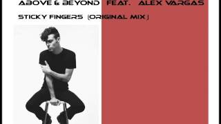 Above & Beyond feat. Alex Vargas - Sticky Fingers (Edit)