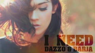 Dazzo & Barja - I Need ( Original mix )  [ Official Video ]