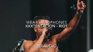 XXXTentacion - Riot 8D Audio (Wear Headphones)