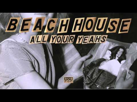 All Your Yeahs de Beach House Letra y Video