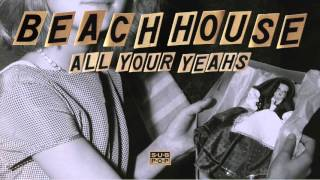 Beach House - All Your Yeahs