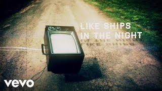 Mat Kearney - Ships In The Night (Remix Lyric Video) ft. Nick Brewer