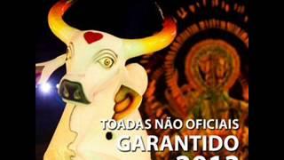 GARANTIDO 2013 - TOADA - CORAÇÃO DO MEU BRASIL.
