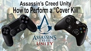 Assassin's Creed Unity - How to Perform a Cover Kill