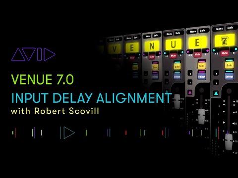 Avid VENUE 7: Input Delay Alignment