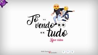 João Lucas e Leandro - Tô vendo tudo (Lyric Video).