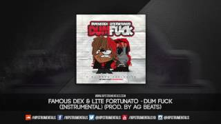 Famous Dex Ft. Lite Fortunato - Dum Fuck [Instrumental] (Prod. By Ag Beats)