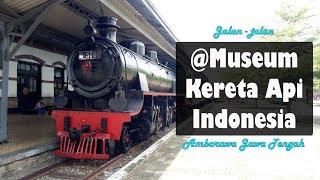 Jalan-jalan di Museum Kereta Api Indonesia Ambarawa - Indonesian Railway -
