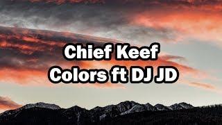 Chief Keef - Colors ft. DJ JD (25 - 33HZ)