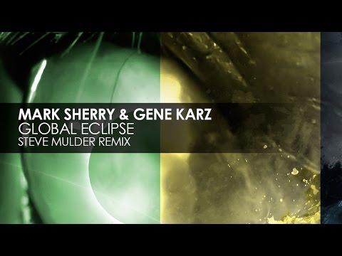 Mark Sherry & Gene Karz - Global Eclipse (Steve Mulder Remix) [Teaser]
