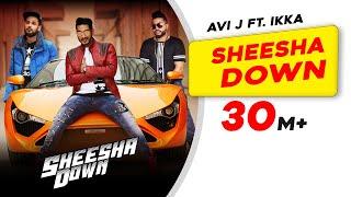 Sheesha Down   Avi J feat. Ikka   Sukh-E Musical Doctorz   New Punjabi Song