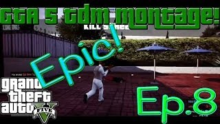 "GTA 5-""Do Ya Like"" ~ Team DeathMatch Montage Ep.#8"